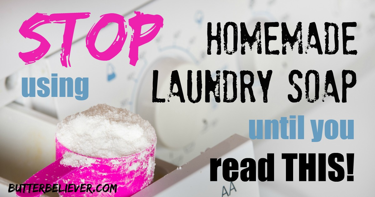 Why You Should STOP Using that Homemade Laundry Detergent (like right now!) - Butter Believer